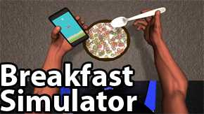 Impossible Breakfast Simulator