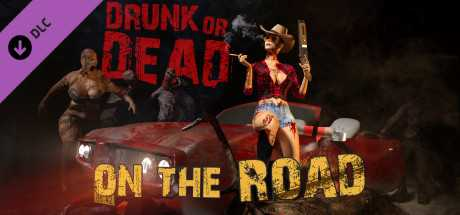 Drunk or Dead - On the Road
