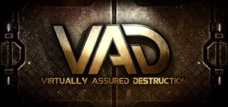 VAD - Virtually Assured Destruction