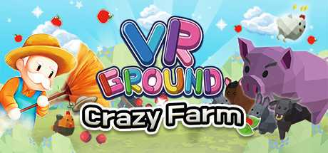 VRGROUND : Crazy Farm
