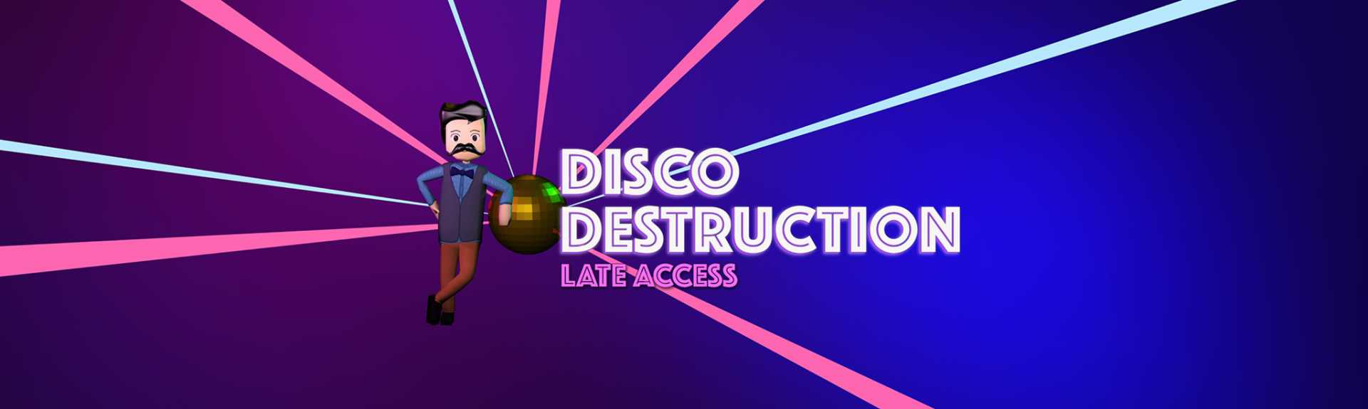Disco Destruction: Late Access