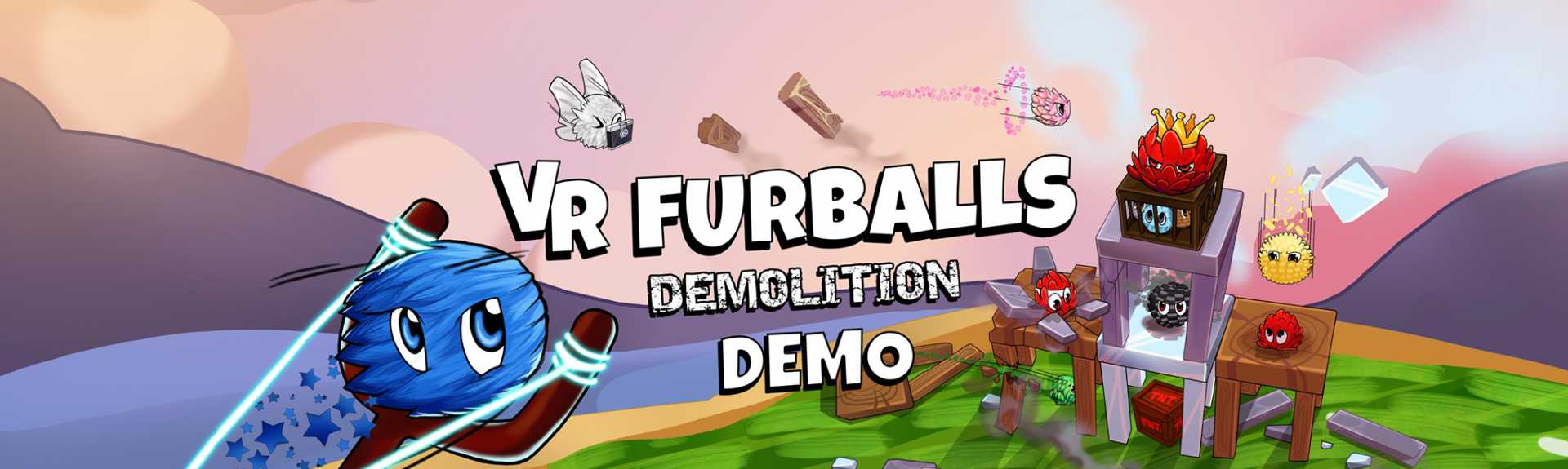 VR Furballs - Demolition Demo