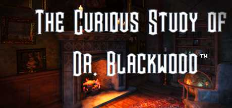 The Curious Study of Dr. Blackwood:  A VR Tech Demo