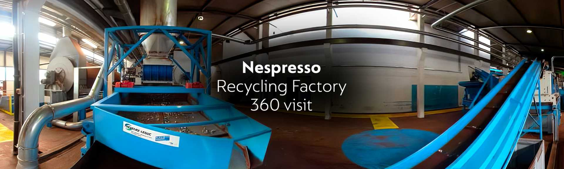 Nespresso Recycling Factory 360 visit
