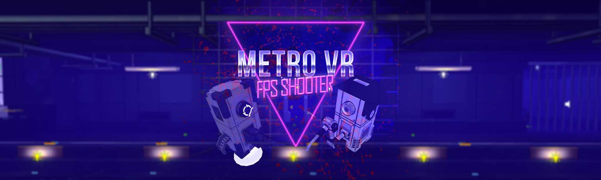 Metro VR - FPS Shooter