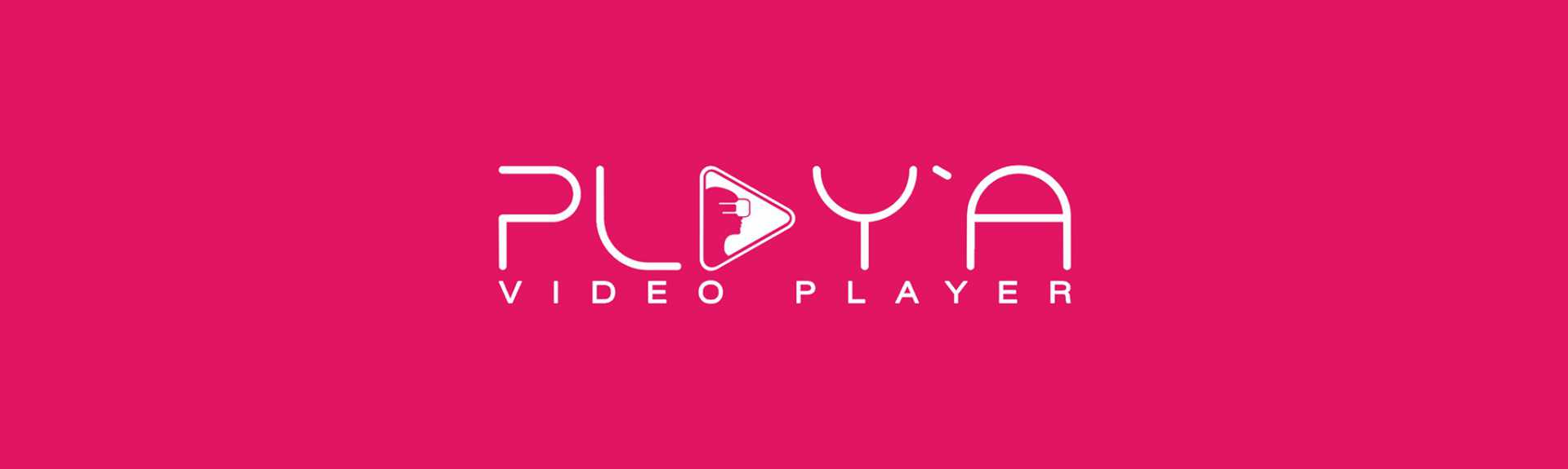 PLAY'A Video Player