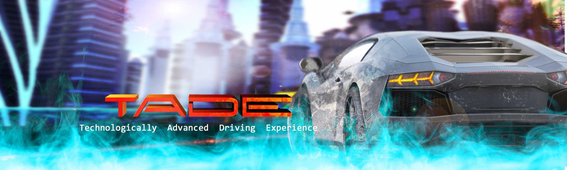TADE : Technologically Advanced Driving Experience