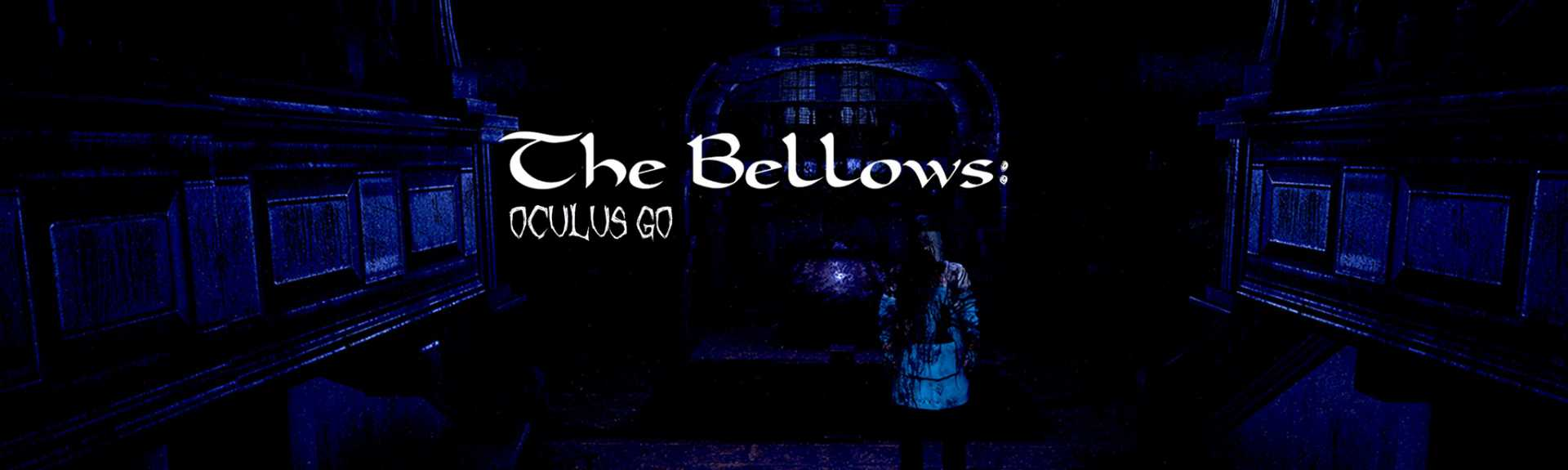 The Bellows: Oculus Go