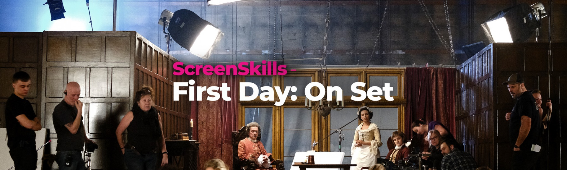 ScreenSkills - First Day: On Set