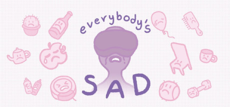 everybody's sad