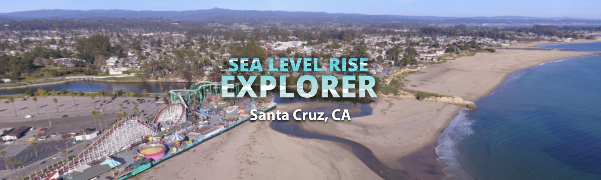 Sea Level Rise Explorer: Santa Cruz