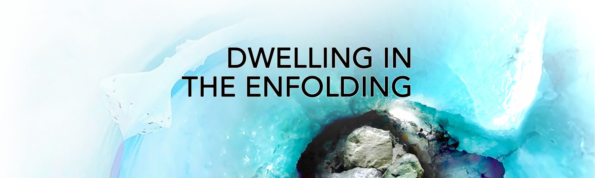 Dwelling in the Enfolding