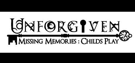 Unforgiven: Missing Memories - Child's Play