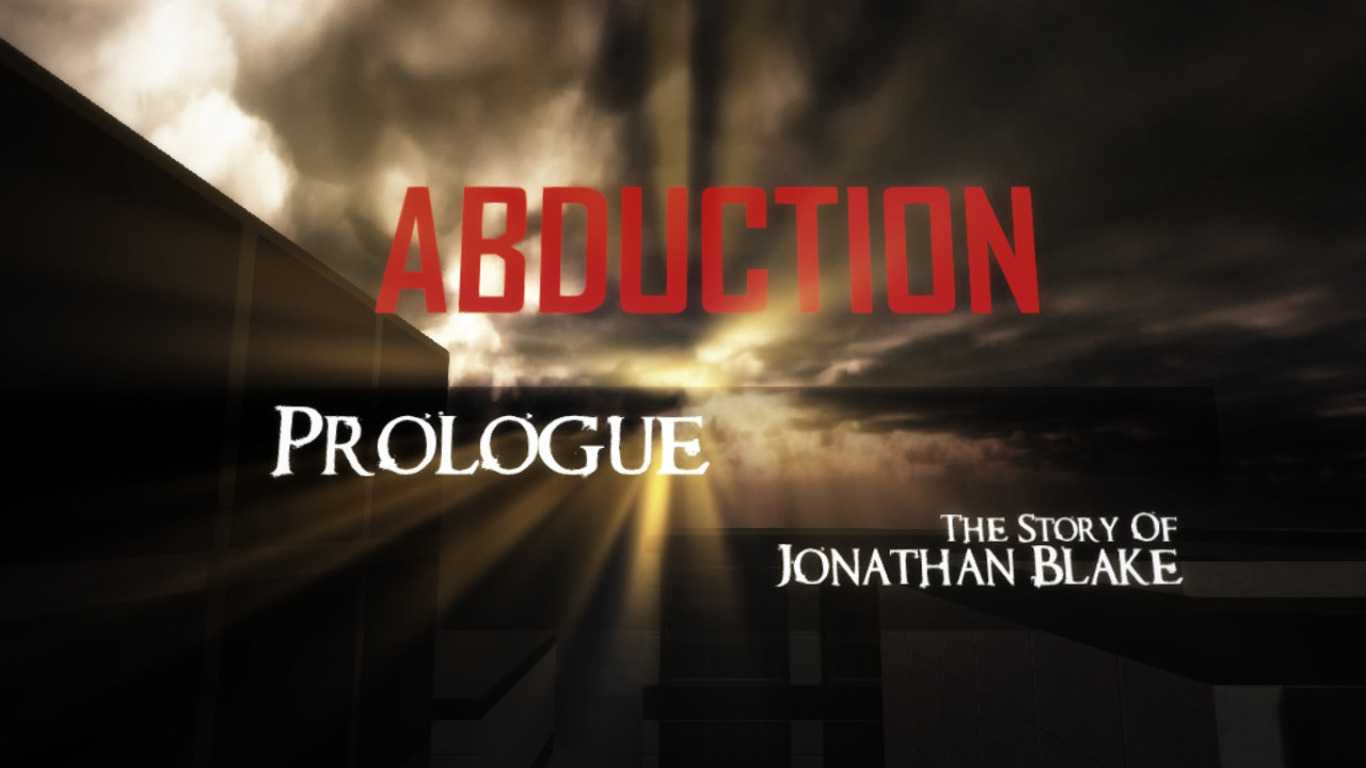 Abduction Prologue: The Story Of Jonathan Blake
