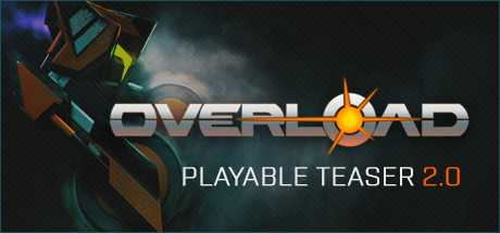 Overload Playable Teaser 2.0