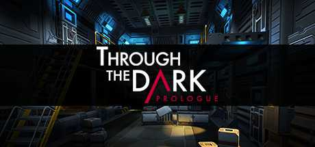 Through The Dark: Prologue