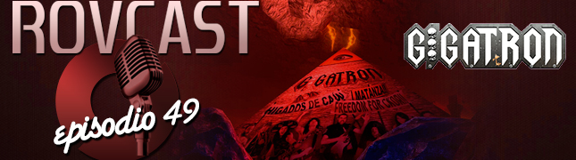 RoVCast Episodio 49: Gigatron Hell Ride