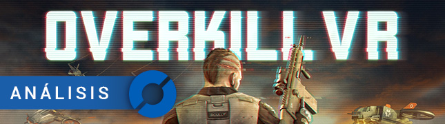OVERKILL VR - HTC Vive: ANÁLISIS
